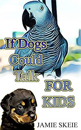 If Dogs Could Talk FOR KIDS
