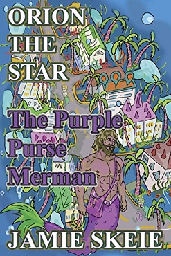 Orion the Star: The Purple Purse Merman